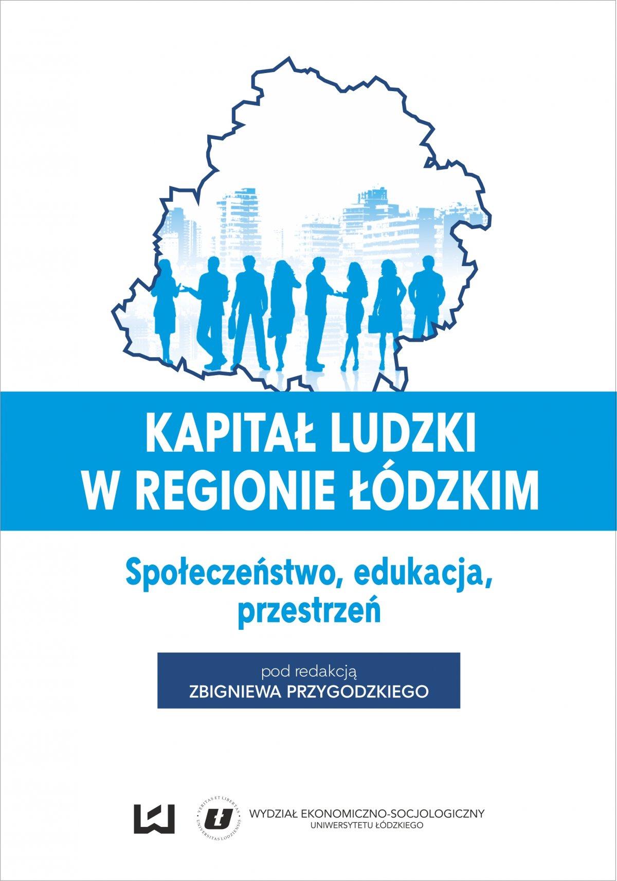 Kapitał ludzki w regionie łódzkim. Społeczeństwo, edukacja, przestrzeń - Ebook (Książka PDF) do pobrania w formacie PDF
