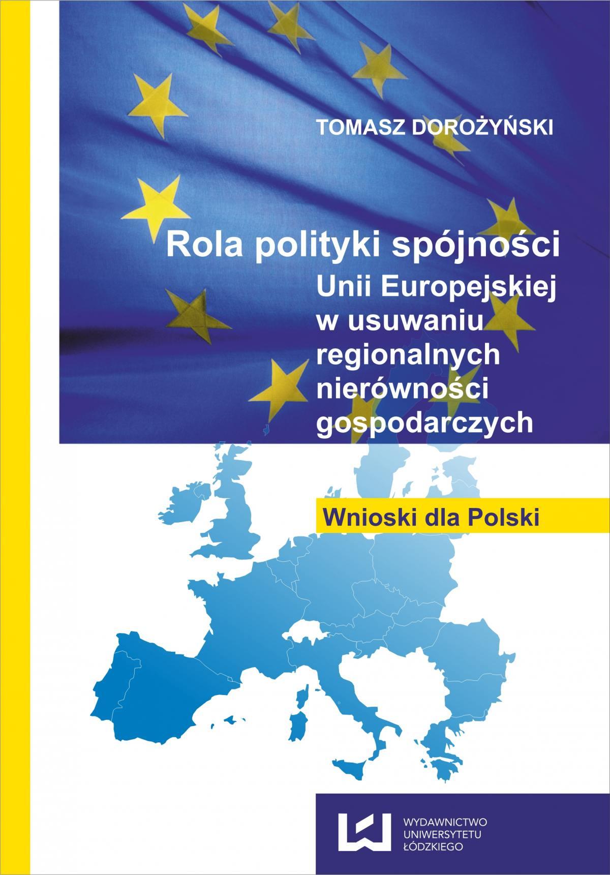 Rola polityki spójności Unii Europejskiej w usuwaniu regionalnych nierówności gospodarczych. Wnioski dla Polski - Ebook (Książka PDF) do pobrania w formacie PDF