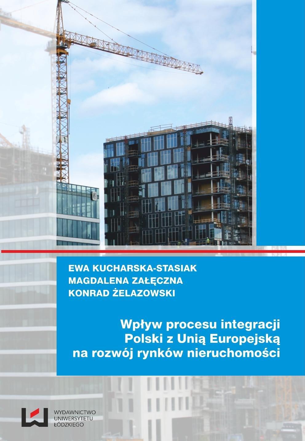 Wpływ procesu integracji Polski z Unią Europejską na rozwój rynków nieruchomości - Ebook (Książka PDF) do pobrania w formacie PDF