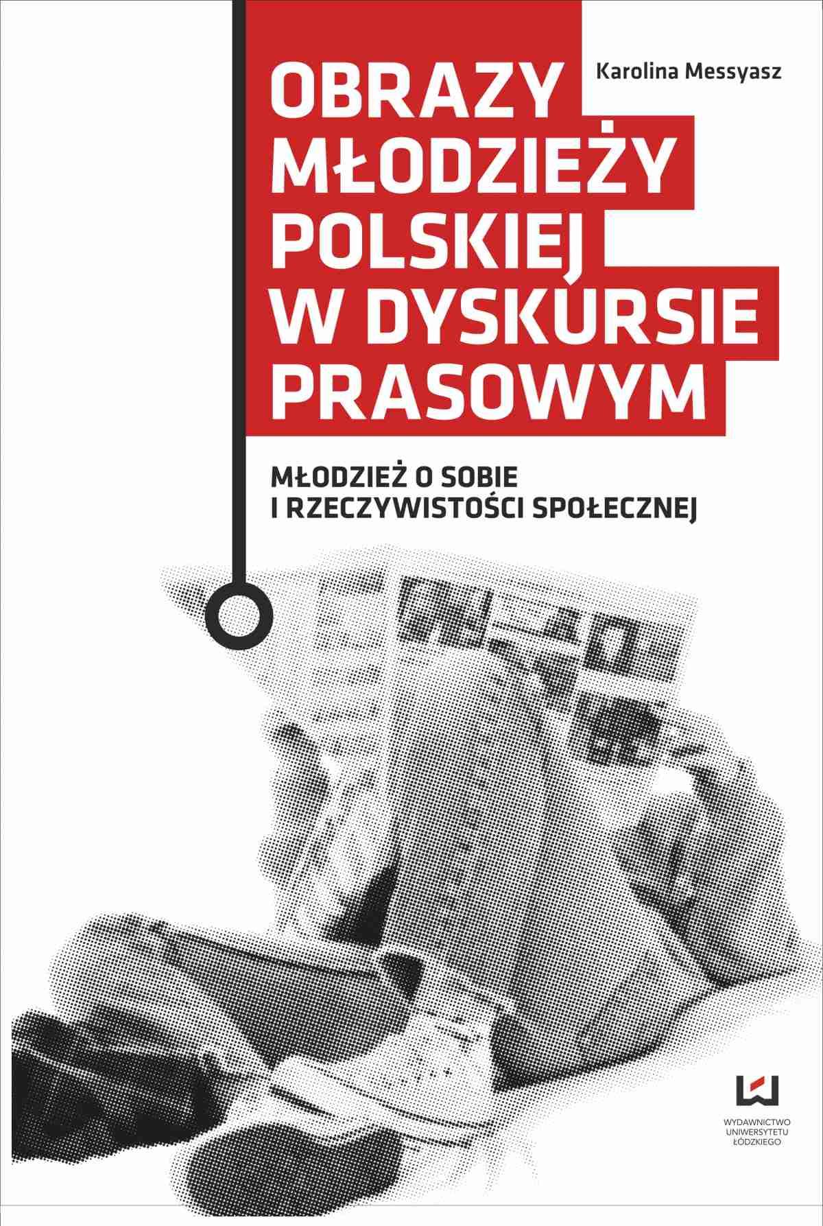 Obrazy młodzieży polskiej w dyskursie prasowym. Młodzież o sobie i rzeczywistości społecznej - Ebook (Książka PDF) do pobrania w formacie PDF