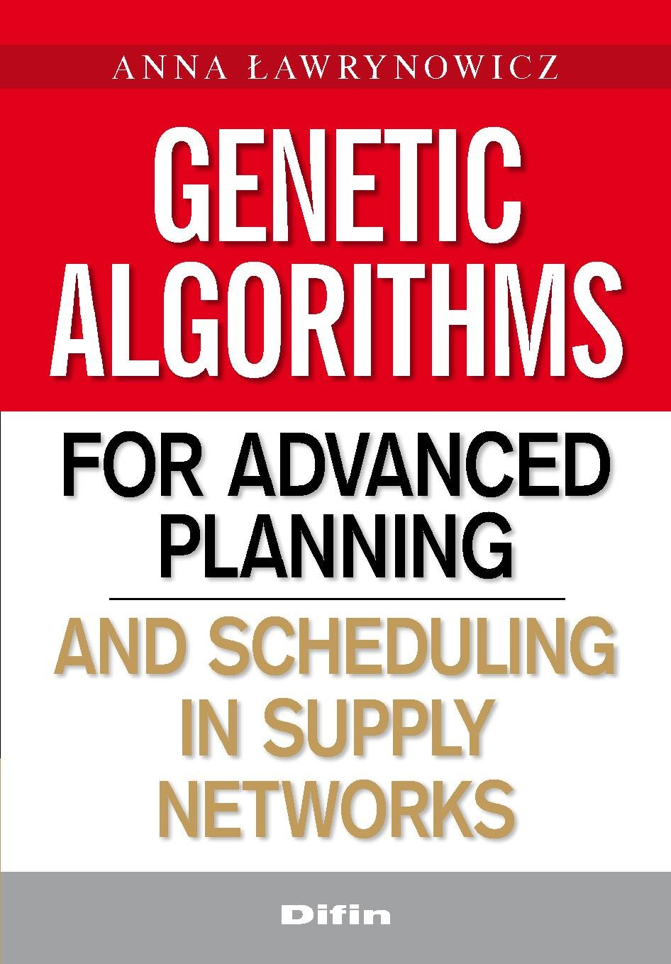 Genetic algorithms for advanced planning and scheduling in supply networks
