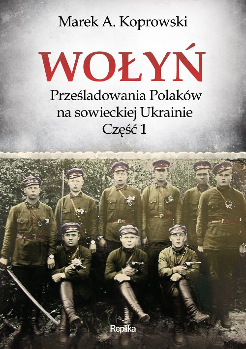 Wołyń. Prześladowania Polaków na sowieckiej Ukrainie. Część 1 - Ebook (Książka EPUB) do pobrania w formacie EPUB