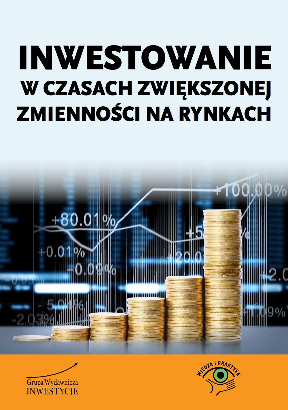 Inwestowanie w czasach zwiększonej zmienności na rynkach - Ebook (Książka PDF) do pobrania w formacie PDF