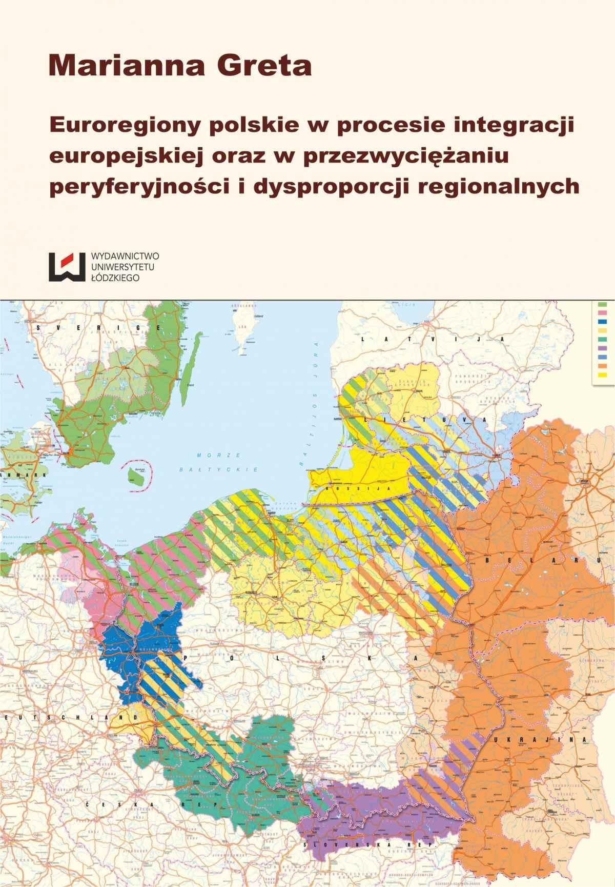 Euroregiony polskie w procesie integracji europejskiej oraz przezwyciężaniu peryferyjności i dysproporcji regionalnych - Ebook (Książka PDF) do pobrania w formacie PDF