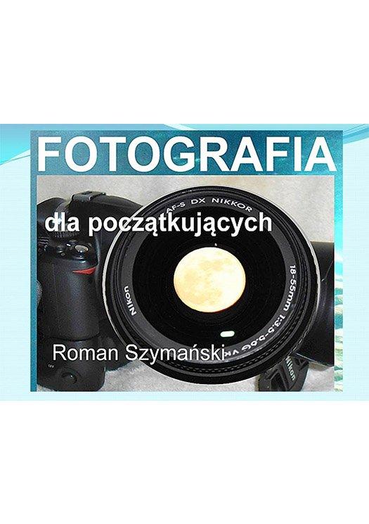 Fotografia dla początkujących - Ebook (Książka EPUB) do pobrania w formacie EPUB