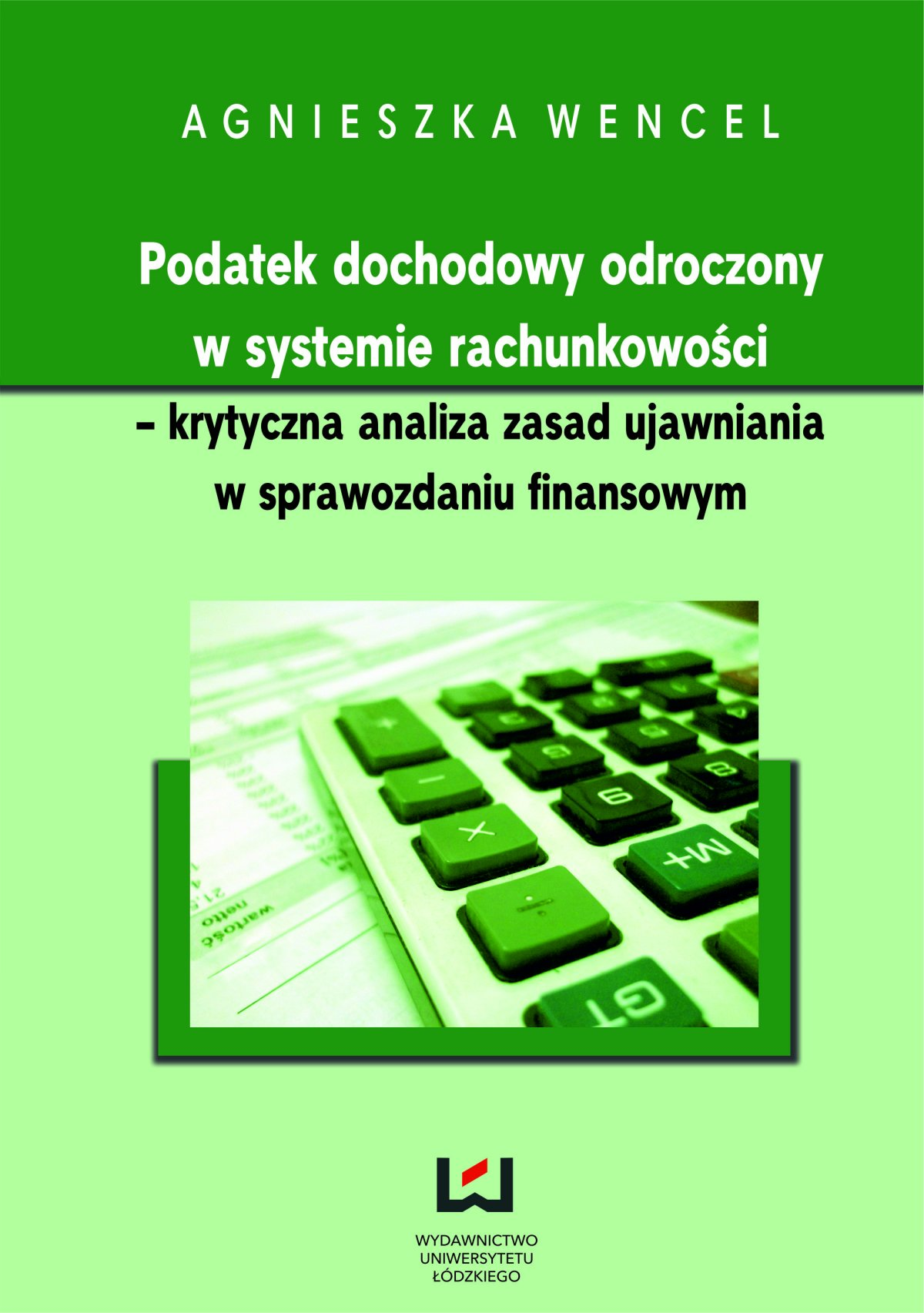 Podatek dochodowy odroczony w systemie rachunkowości - krytyczna analiza zasad ujawniania w sprawozdaniu finansowym - Ebook (Książka PDF) do pobrania w formacie PDF