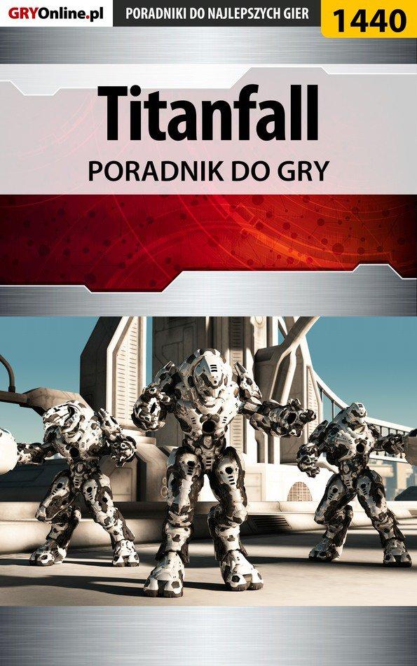 Titanfall - poradnik do gry - Ebook (Książka PDF) do pobrania w formacie PDF