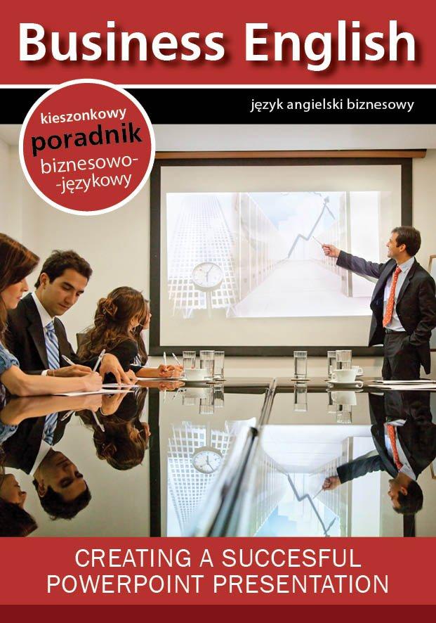 Creating a succesful powerpoint presentation. Tworzenie efektywnych prezentacji w Microsoft Powerpoint - Ebook (Książka EPUB) do pobrania w formacie EPUB