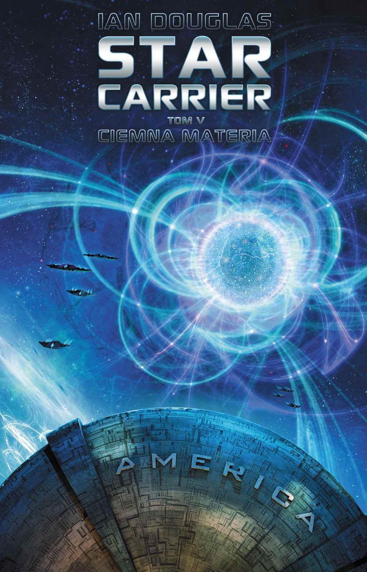 Star Carrier. Tom V: Ciemna materia - Ebook (Książka EPUB) do pobrania w formacie EPUB