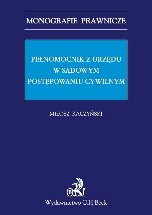 Pełnomocnik z urzędu w sądowym postępowaniu cywilnym - Ebook (Książka PDF) do pobrania w formacie PDF