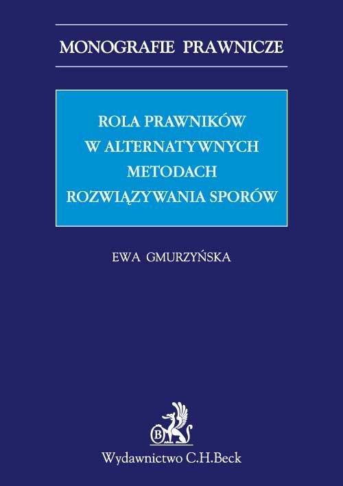 Rola prawników w alternatywnych metodach rozwiązywania sporów. - Ebook (Książka PDF) do pobrania w formacie PDF