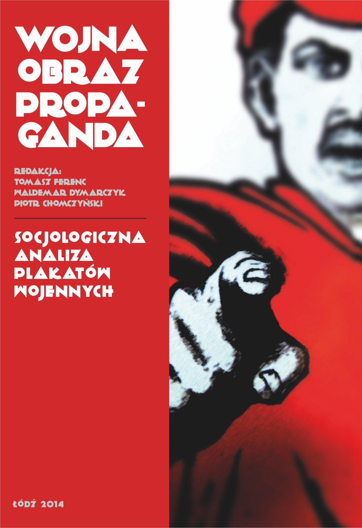 Wojna, obraz, propaganda. Socjologiczna analiza plakatów wojennych - Ebook (Książka PDF) do pobrania w formacie PDF