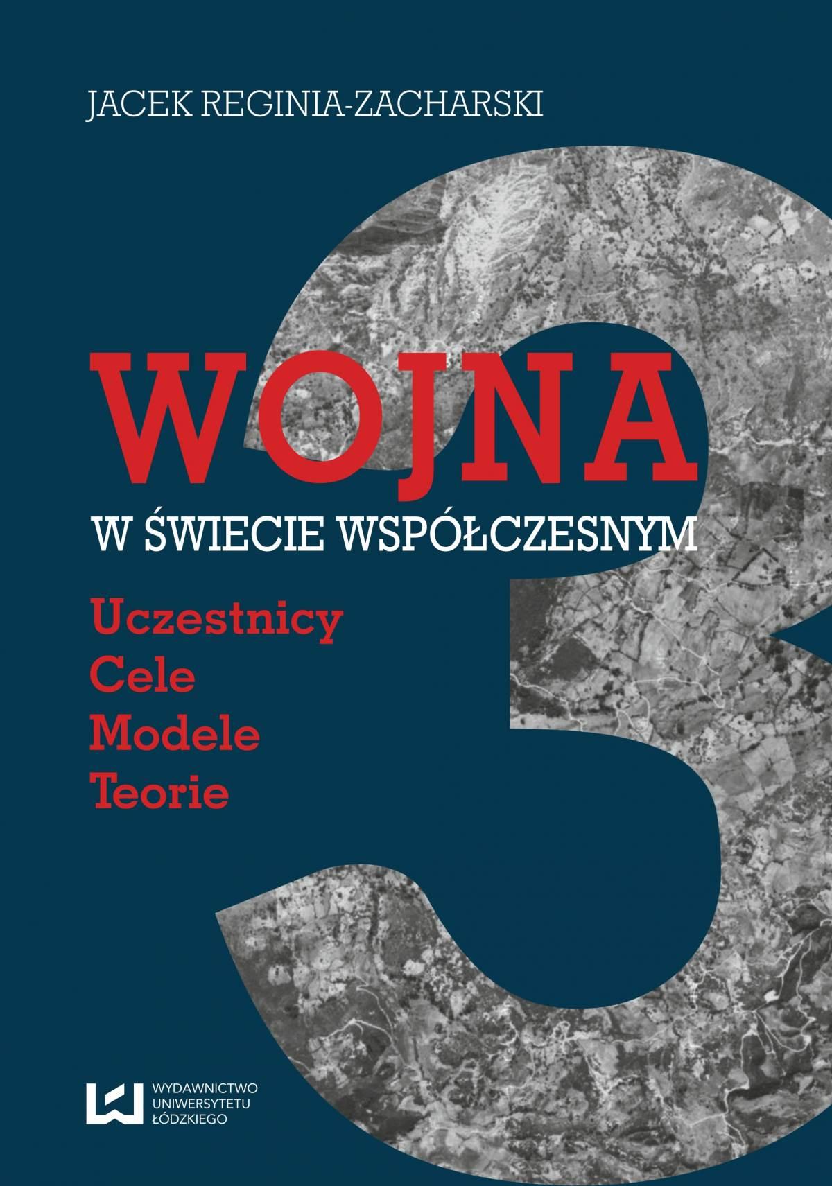 Wojna w świecie współczesnym. Uczestnicy ‒ cele ‒ modele ‒ teorie - Ebook (Książka PDF) do pobrania w formacie PDF