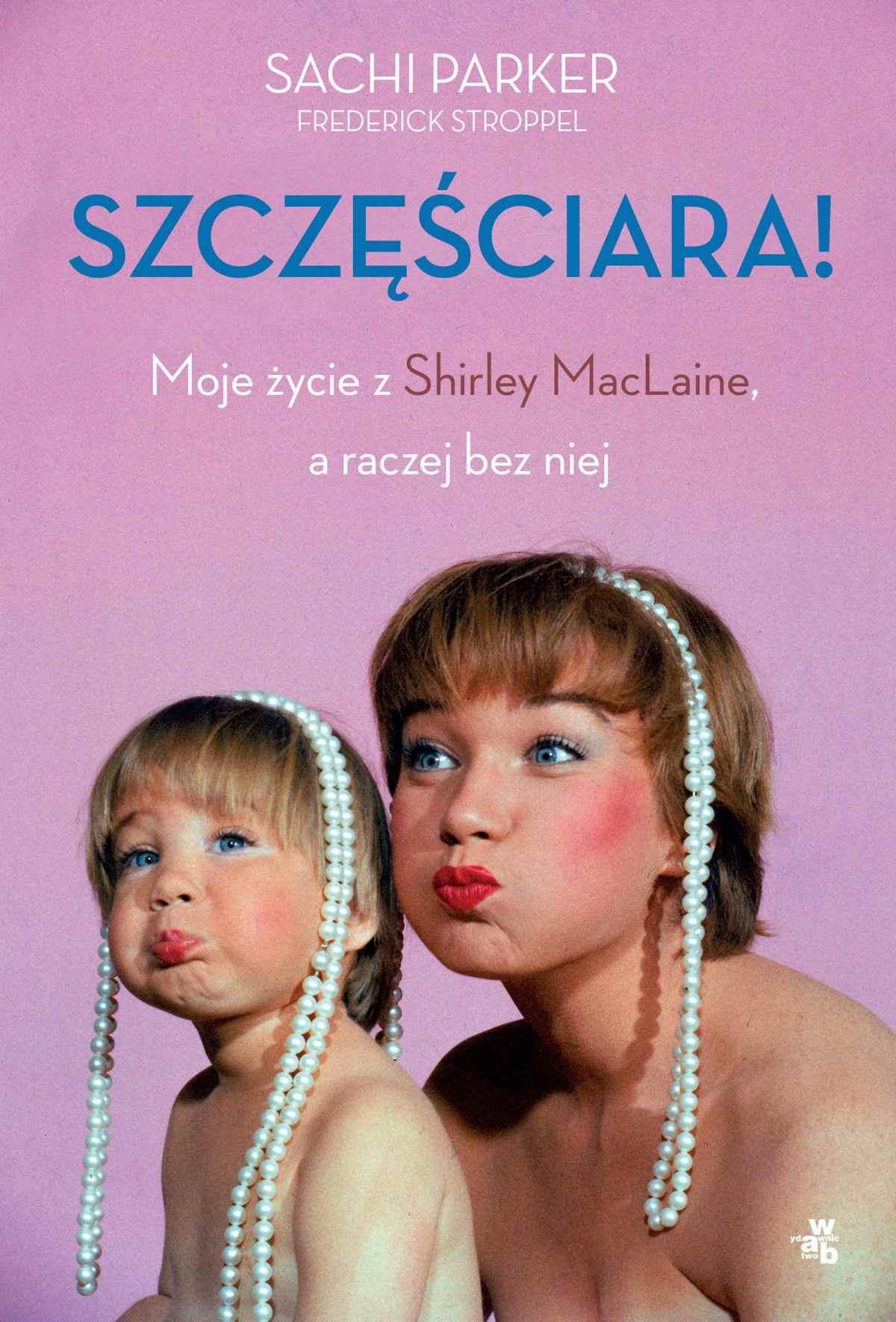 Szczęściara. Moje życie z Shirley MacLaine, a raczej bez niej - Ebook (Książka EPUB) do pobrania w formacie EPUB