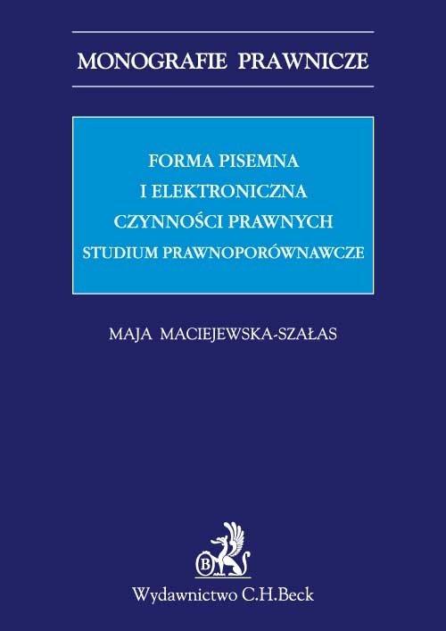 Forma pisemna i elektroniczna czynności prawnych. Studium prawnoporównawcze - Ebook (Książka PDF) do pobrania w formacie PDF