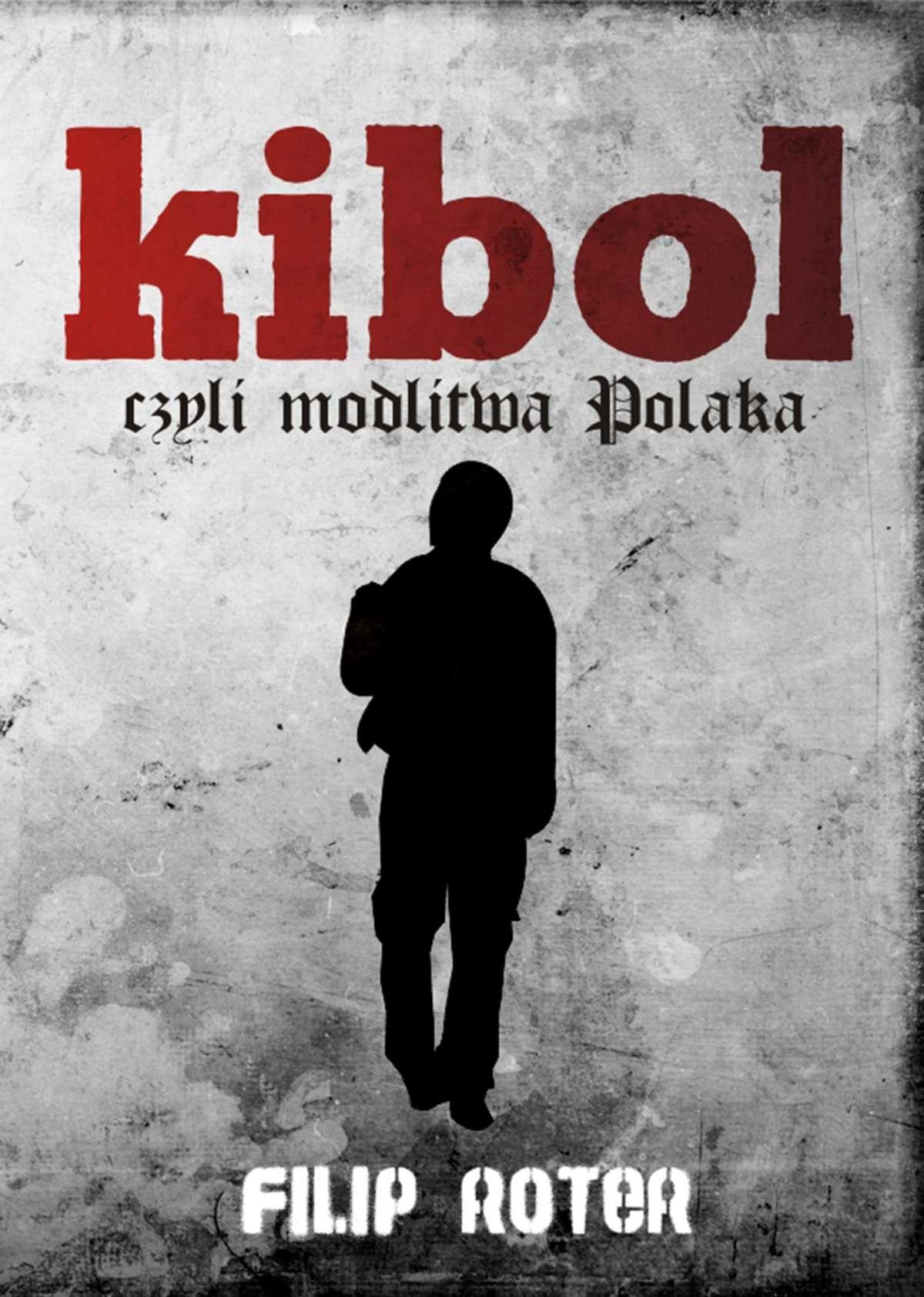 Kibol, czyli modlitwa Polaka - Ebook (Książka EPUB) do pobrania w formacie EPUB