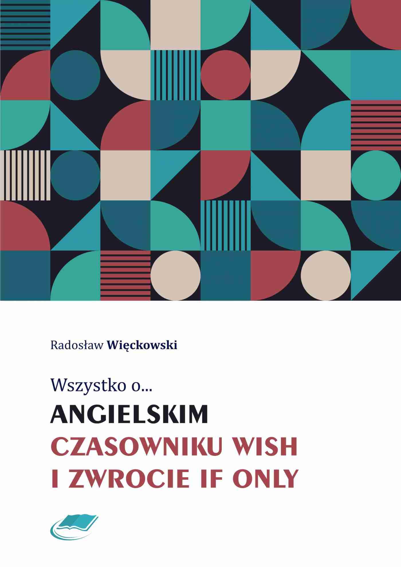 Wszystko o angielskim czasowniku wish i zwrocie if only - Ebook (Książka PDF) do pobrania w formacie PDF