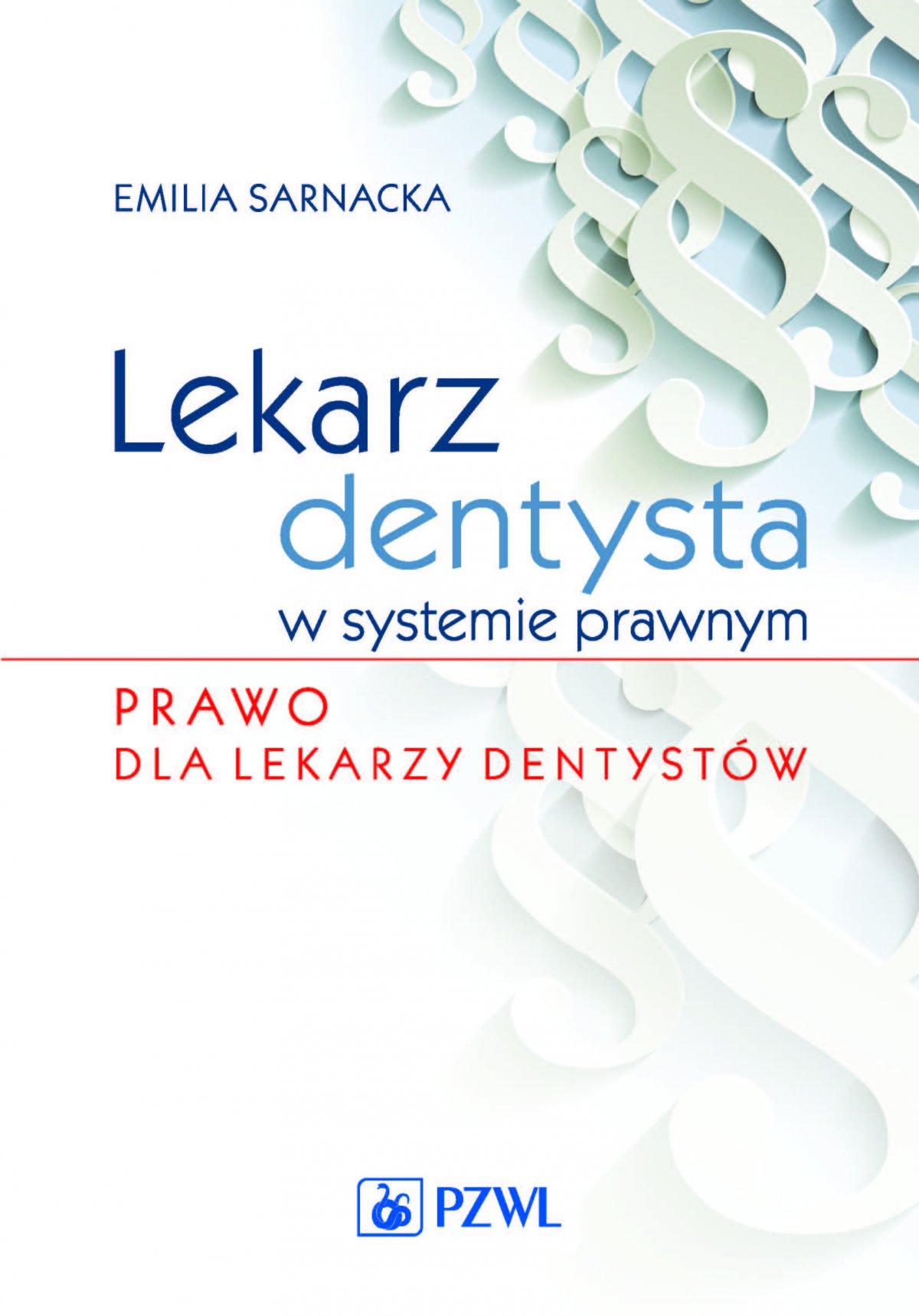 Lekarz dentysta w systemie prawnym - Ebook (Książka EPUB) do pobrania w formacie EPUB