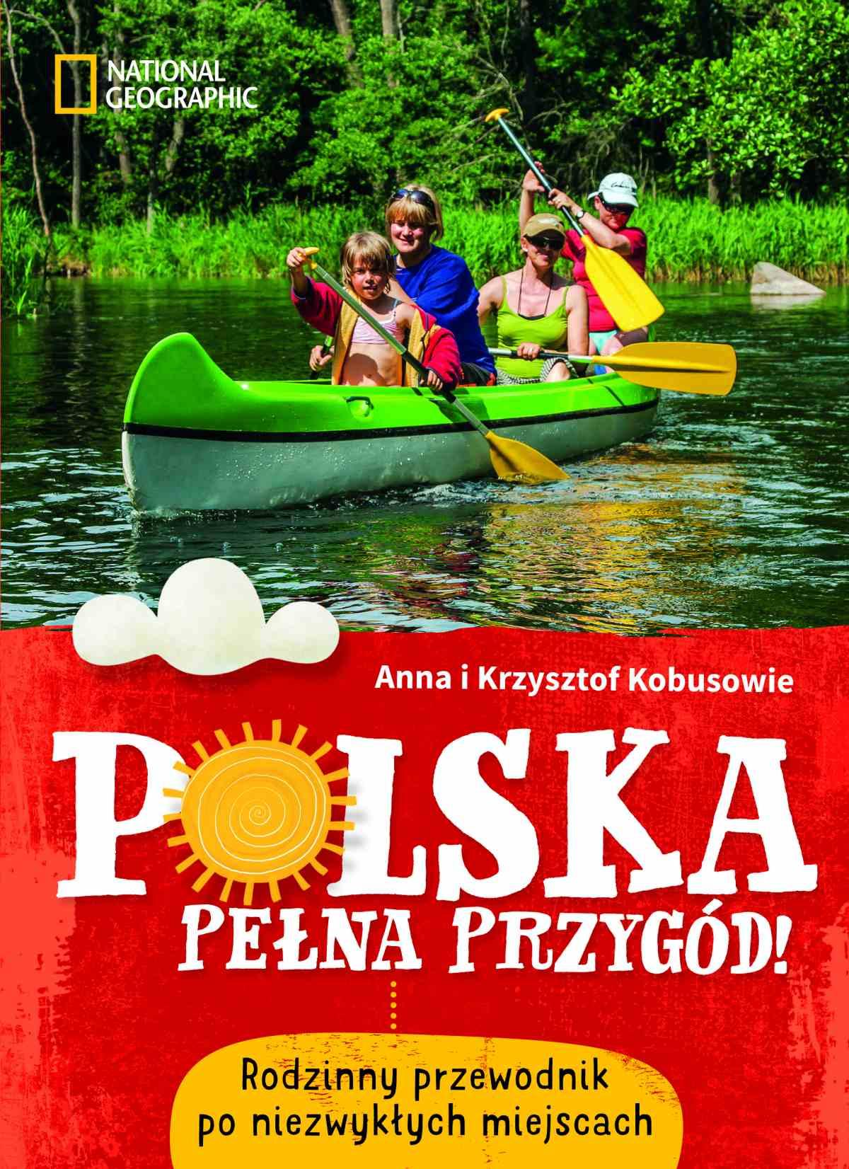 Polska pełna przygód! Rodzinny przewodnik po niezwykłych miejscach - Ebook (Książka na Kindle) do pobrania w formacie MOBI