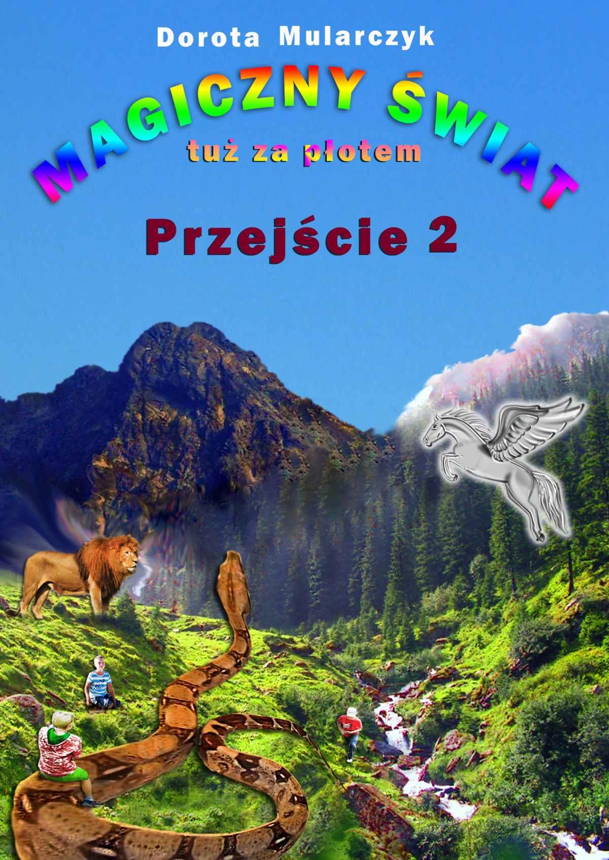 Magiczny świat tuż za płotem. Przejście 2 - Ebook (Książka na Kindle) do pobrania w formacie MOBI