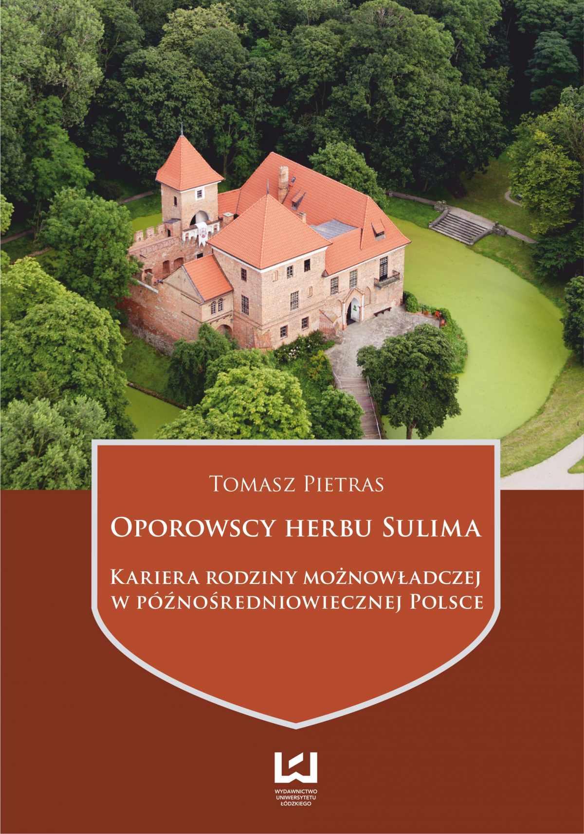 Oporowscy herbu Sulima. Kariera rodziny możnowładczej w późnośredniowiecznej Polsce - Ebook (Książka PDF) do pobrania w formacie PDF