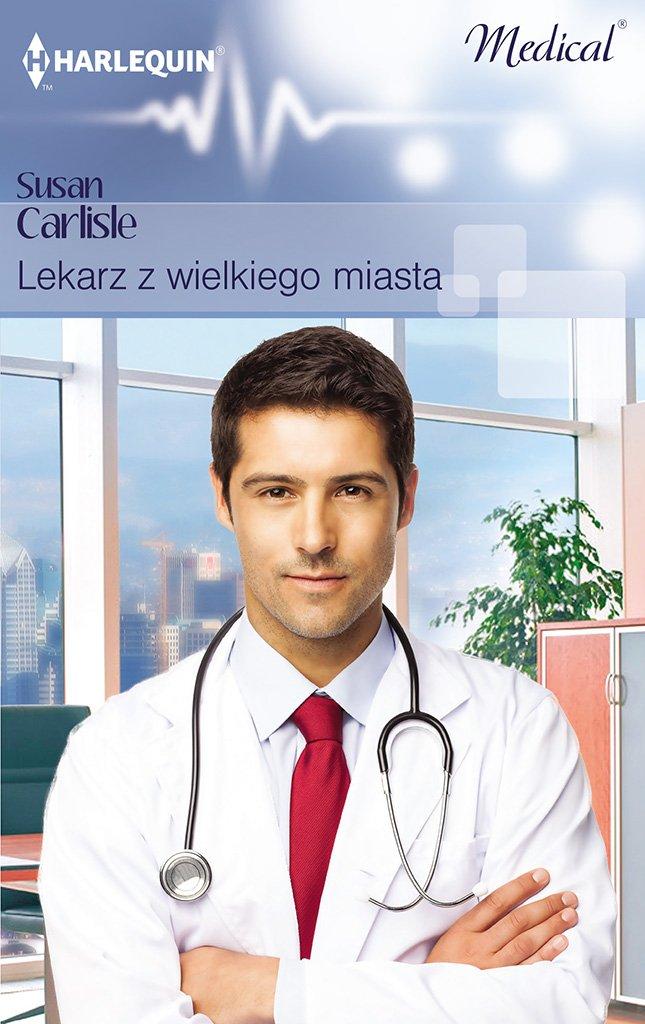 Lekarz z wielkiego miasta - Ebook (Książka EPUB) do pobrania w formacie EPUB