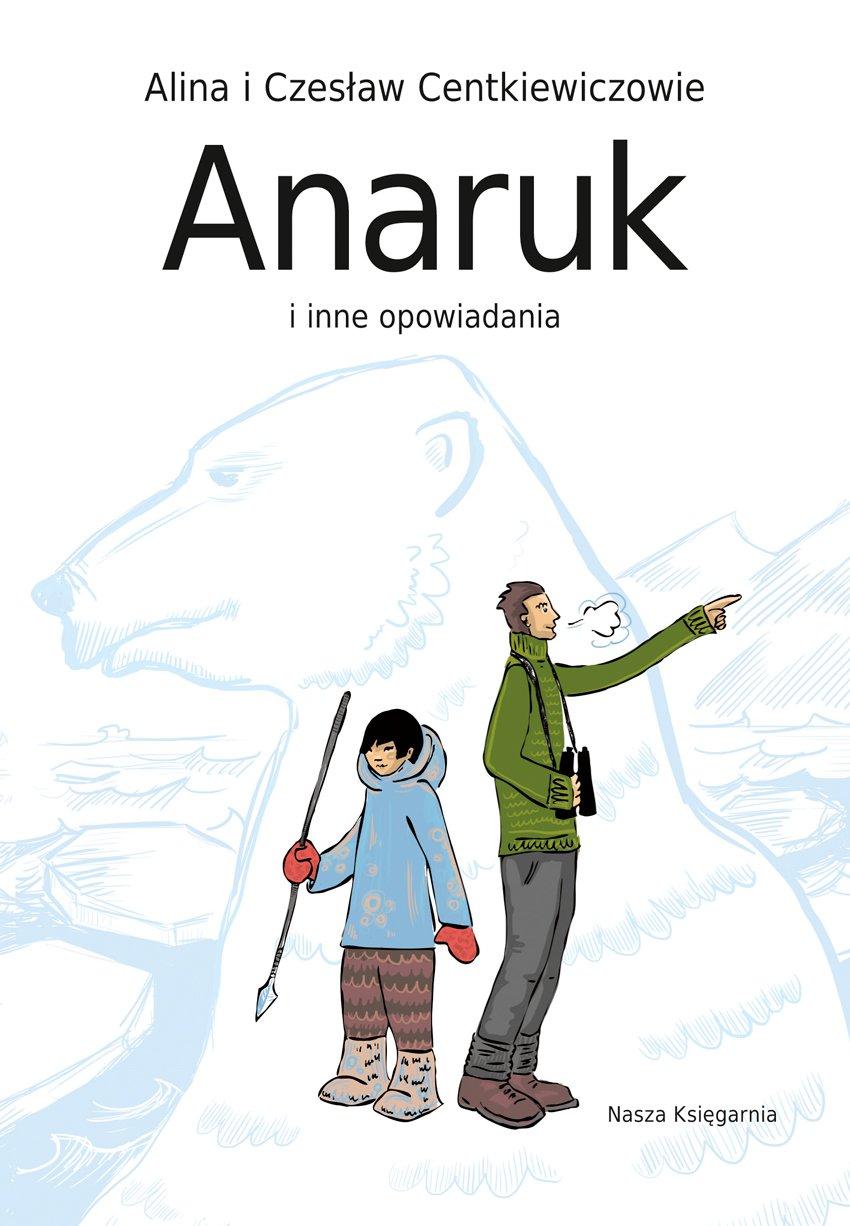 Anaruk i inne opowiadania - Ebook (Książka EPUB) do pobrania w formacie EPUB