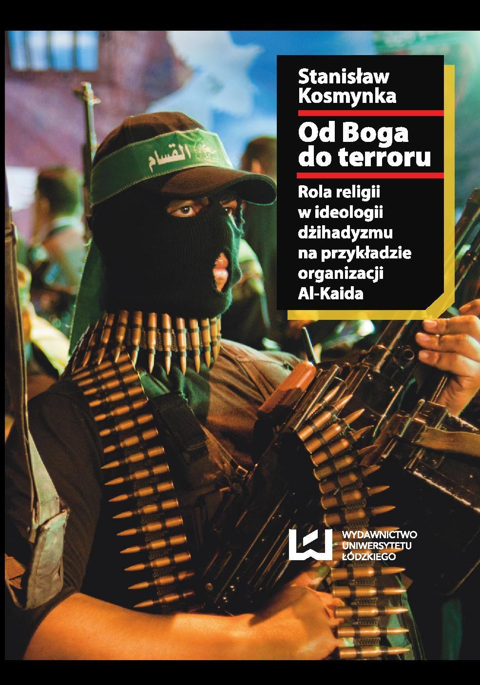 Od Boga do terroru. Rola religii w ideologii dżihadyzmu na przykładzie organizacji Al-Kaida - Ebook (Książka PDF) do pobrania w formacie PDF
