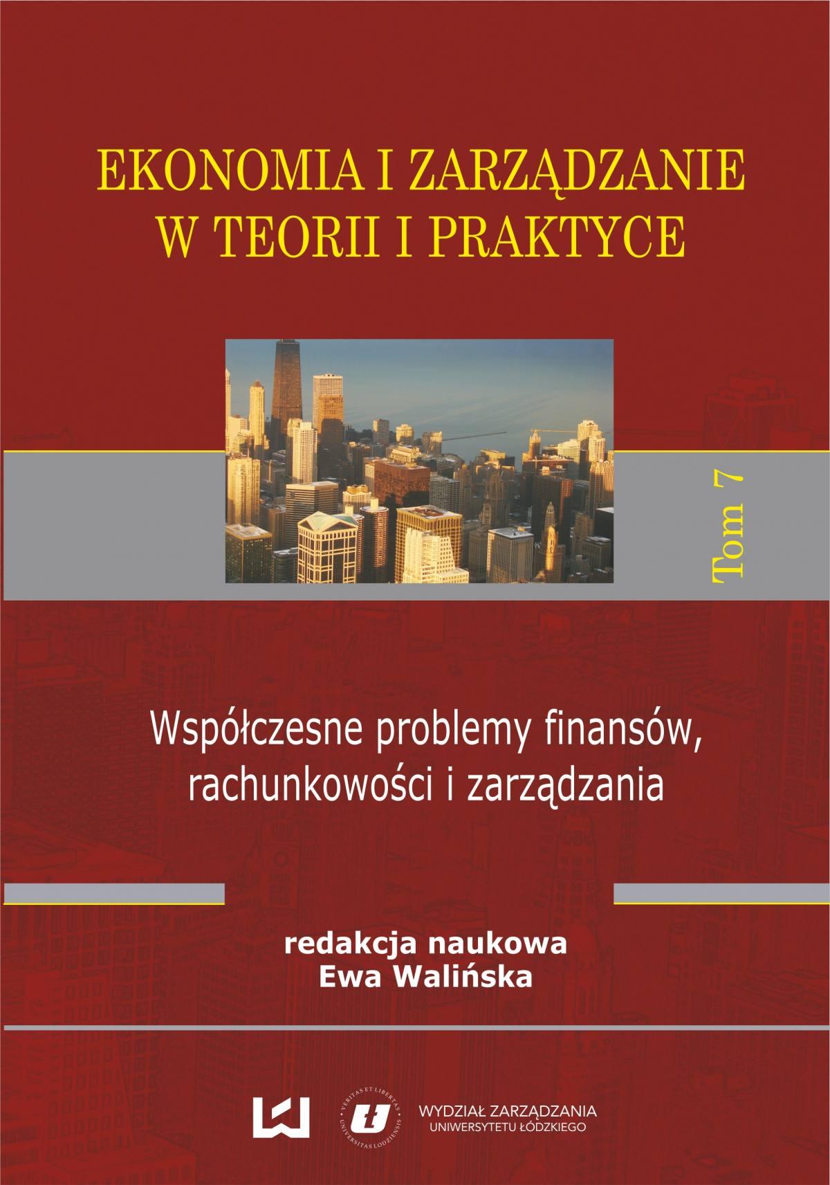 Ekonomia i zarządzanie w teorii i praktyce. Tom 7. Współczesne problemy finansów, rachunkowości i zarządzania - Ebook (Książka PDF) do pobrania w formacie PDF