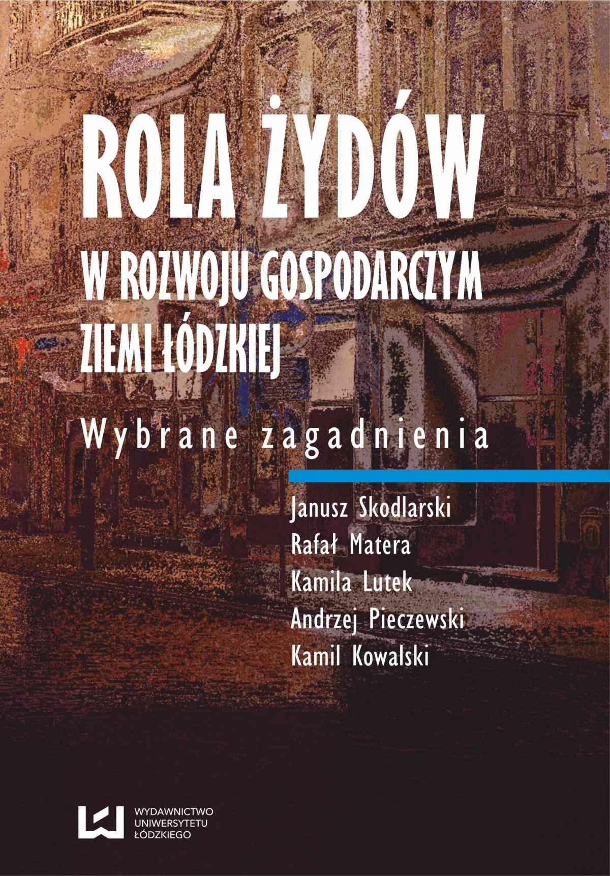 Rola Żydów w rozwoju gospodarczym ziemi łódzkiej. Wybrane zagadnienia - Ebook (Książka PDF) do pobrania w formacie PDF