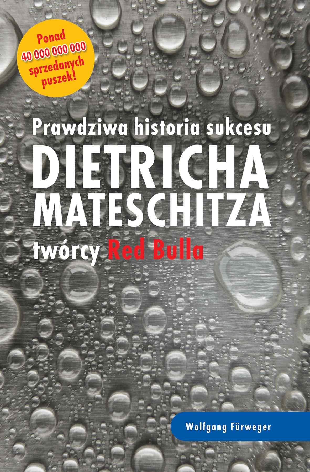Prawdziwa historia sukcesu Dietricha Mateschitza twórcy Red Bulla - Ebook (Książka na Kindle) do pobrania w formacie MOBI