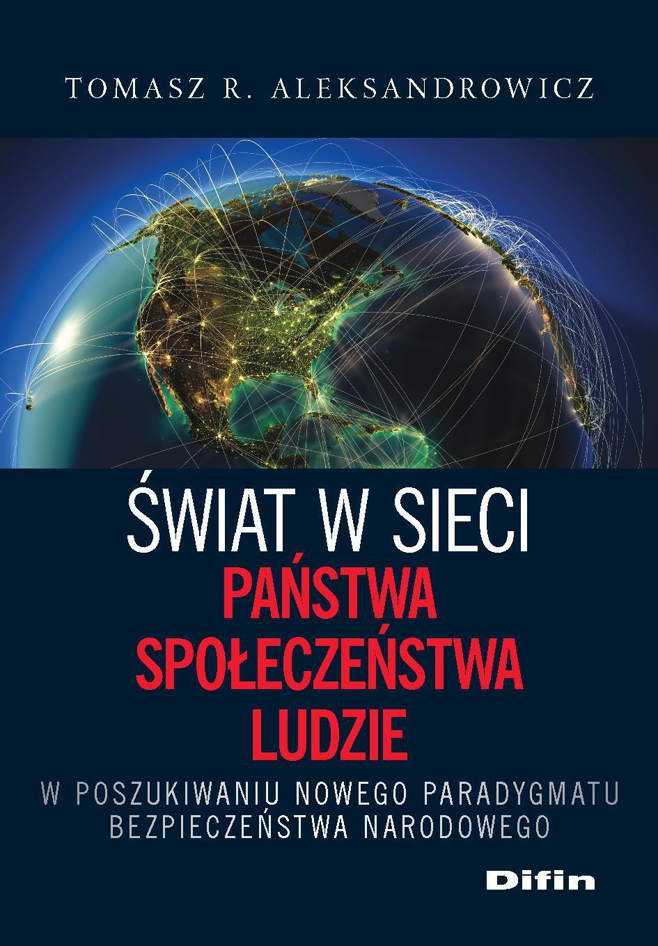 Świat w sieci. Państwa, społeczeństwa, ludzie. W poszukiwaniu nowego paradygmatu bezpieczeństwa narodowego - Ebook (Książka PDF) do pobrania w formacie PDF