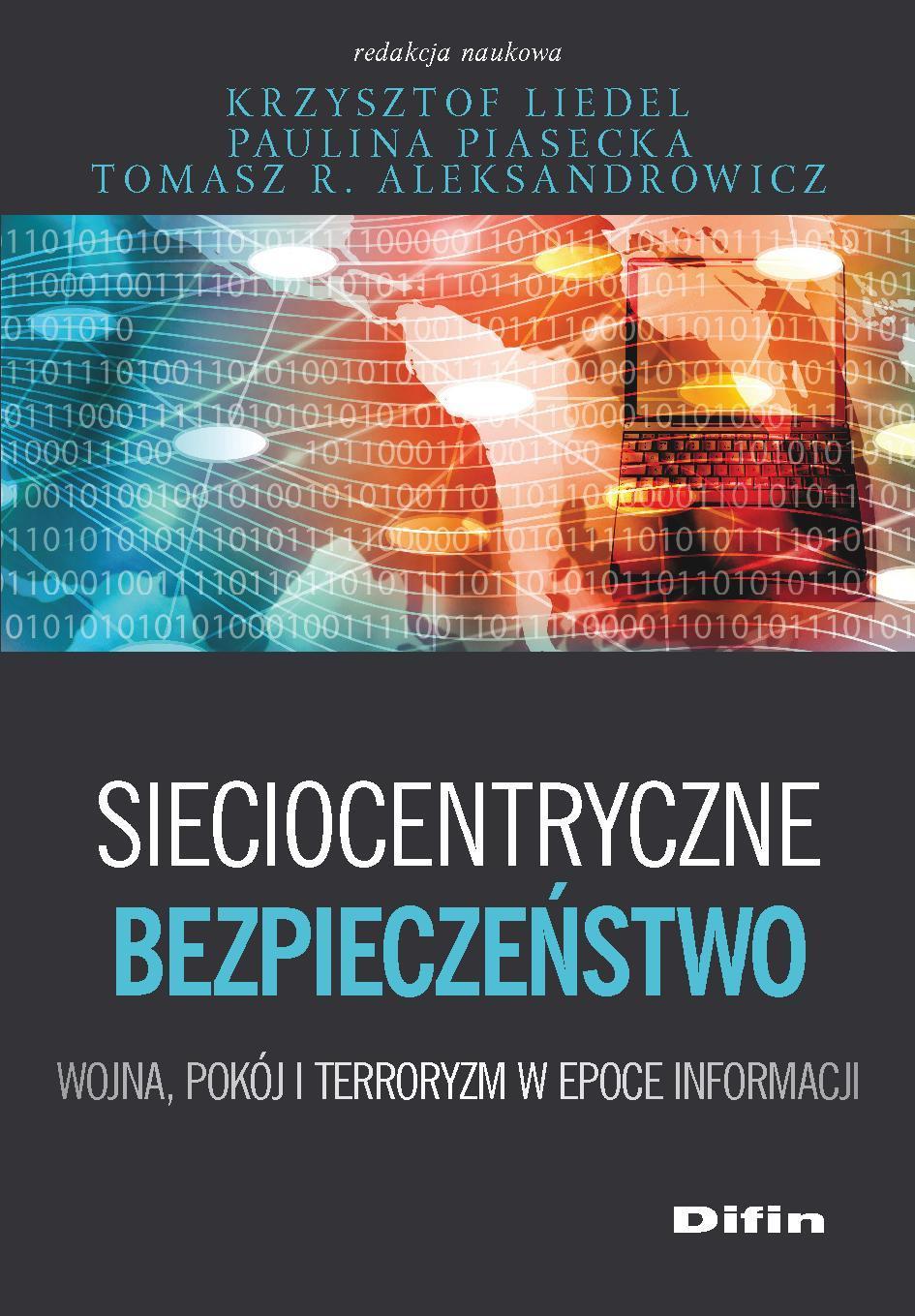 Sieciocentryczne bezpieczeństwo. Wojna, pokój i terroryzm w epoce informacji - Ebook (Książka PDF) do pobrania w formacie PDF