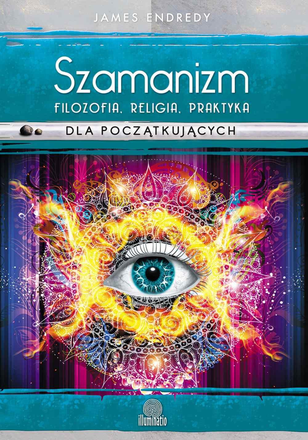 Szamanizm: filozofia, religia, praktyka dla początkujących - Ebook (Książka na Kindle) do pobrania w formacie MOBI