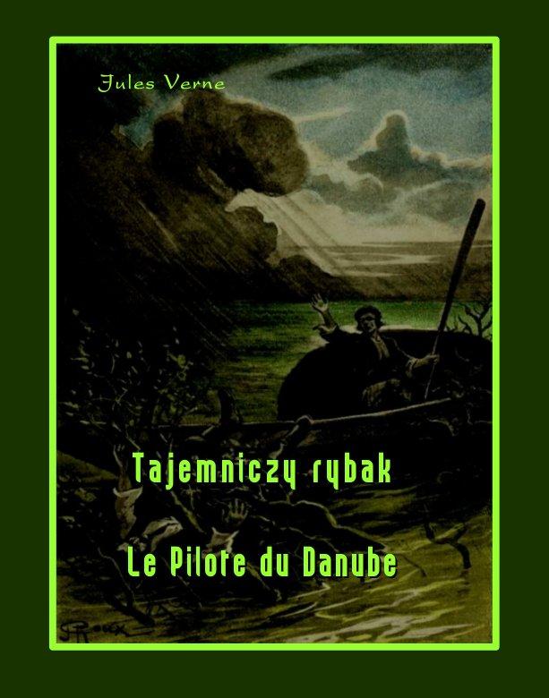 Tajemniczy rybak. Le Pilote du Danube - Ebook (Książka na Kindle) do pobrania w formacie MOBI