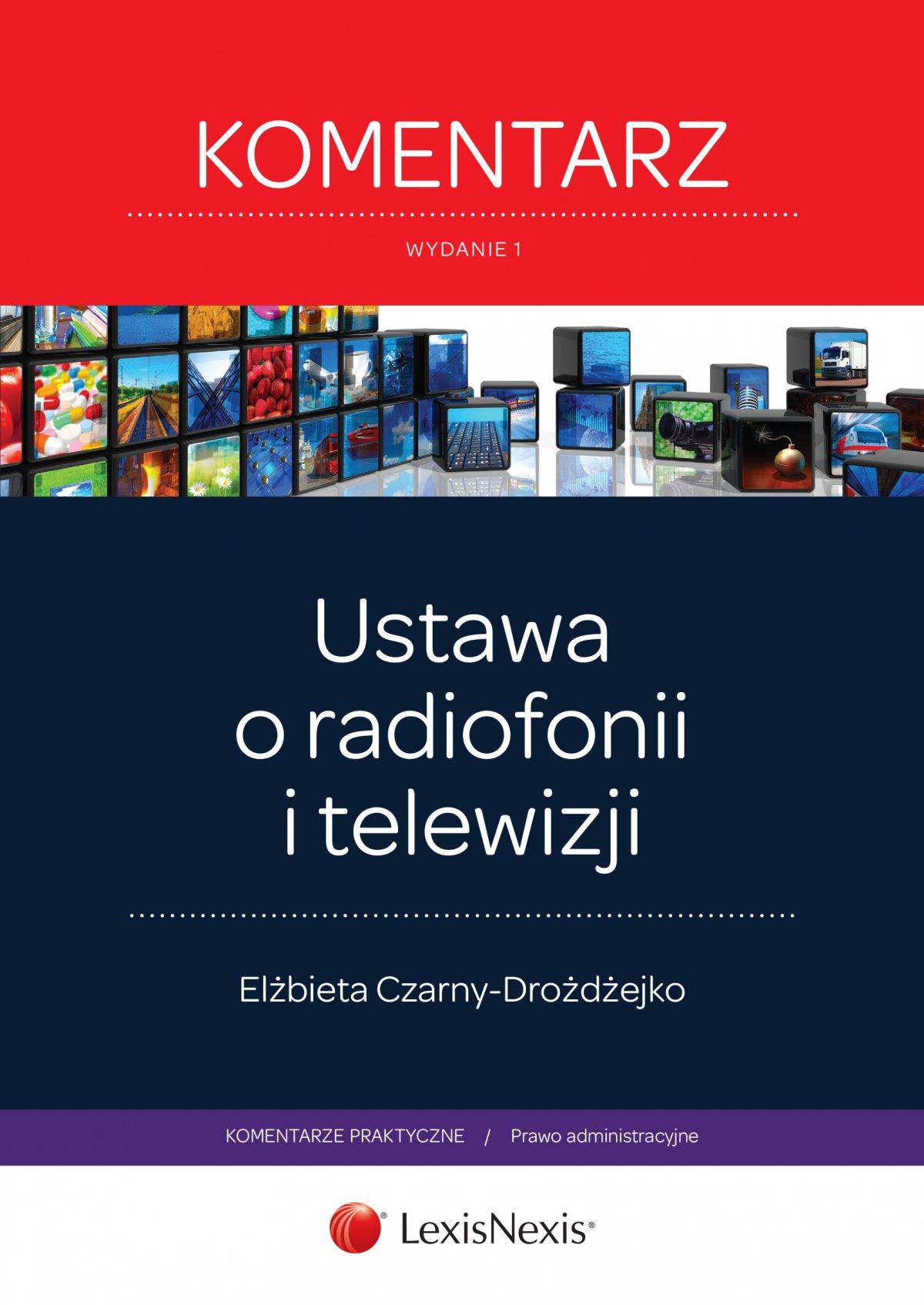 Ustawa o radiofonii  i telewizji. Komentarz. Wydanie 1 - Ebook (Książka EPUB) do pobrania w formacie EPUB