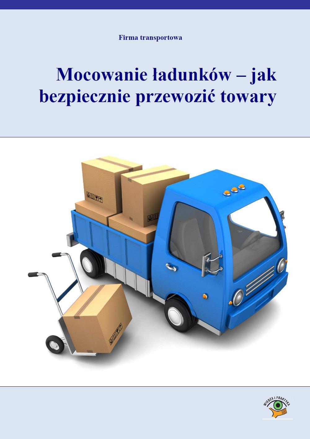 Mocowanie ładunków - jak bezpiecznie przewozić towary - Ebook (Książka PDF) do pobrania w formacie PDF