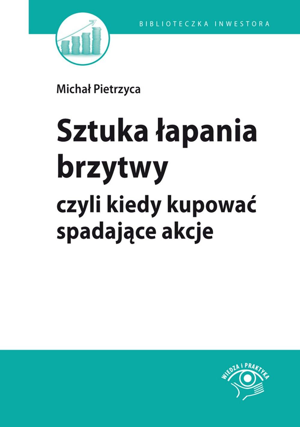 Sztuka łapania brzytwy, czyli kiedy kupować spadające akcje - Ebook (Książka PDF) do pobrania w formacie PDF