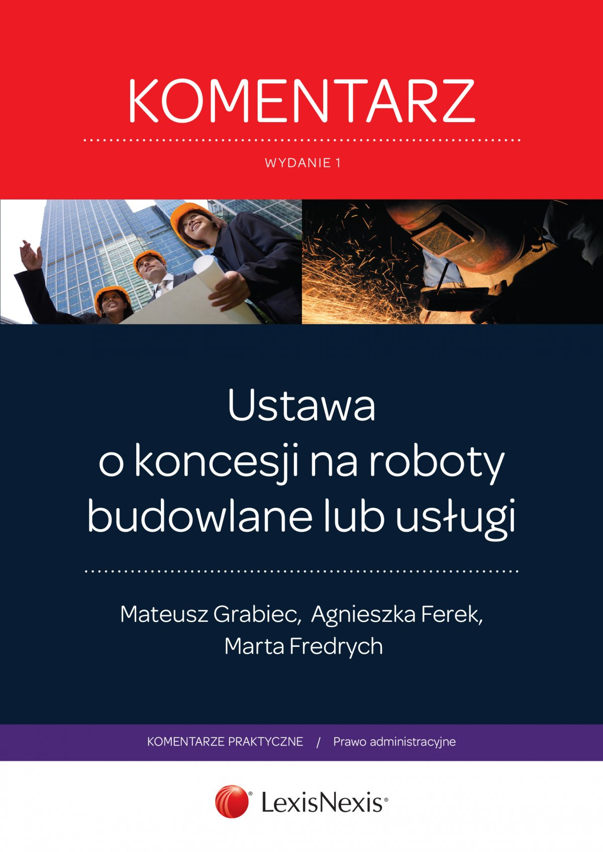 Ustawa o koncesji na roboty budowlane lub usługi. Komentarz. Wydanie 1 - Ebook (Książka EPUB) do pobrania w formacie EPUB