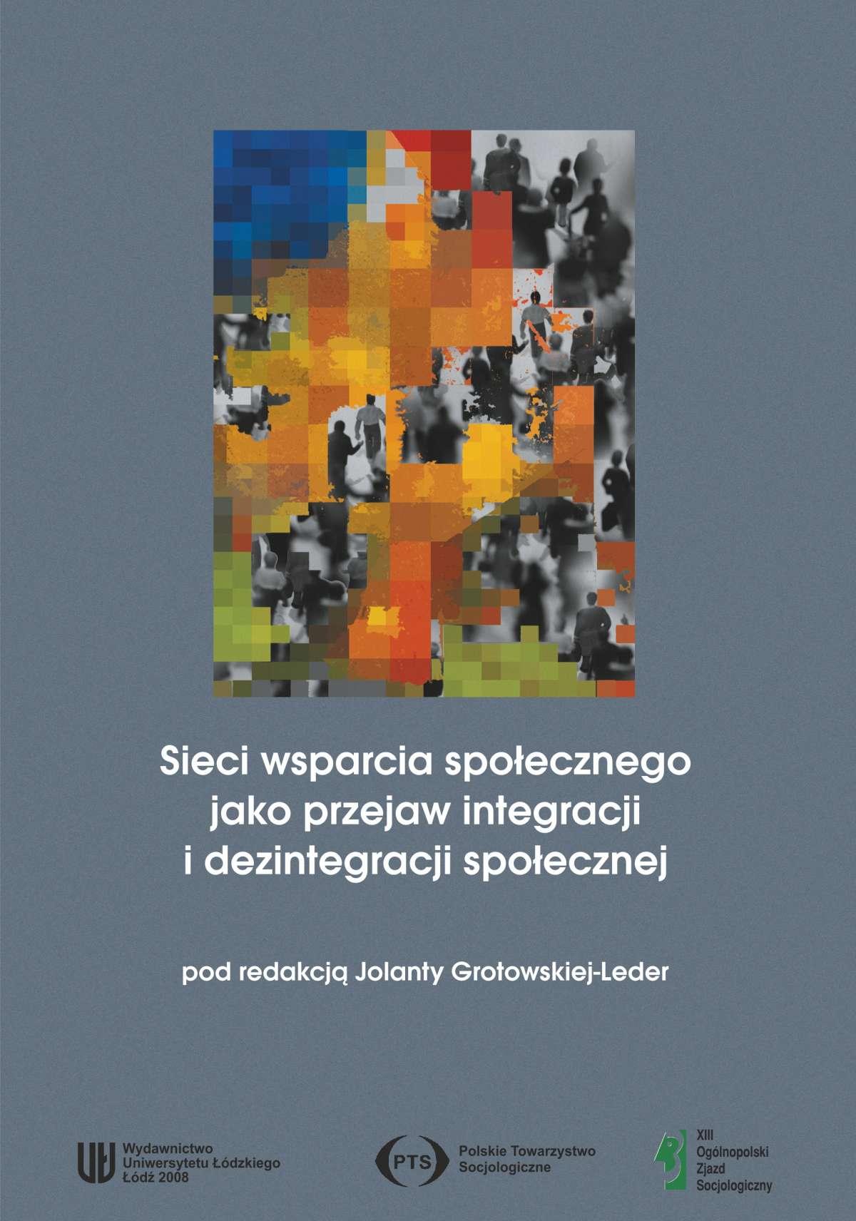 Sieci wsparcia społecznego jako przejaw integracji i dezintegracji społecznej - Ebook (Książka PDF) do pobrania w formacie PDF