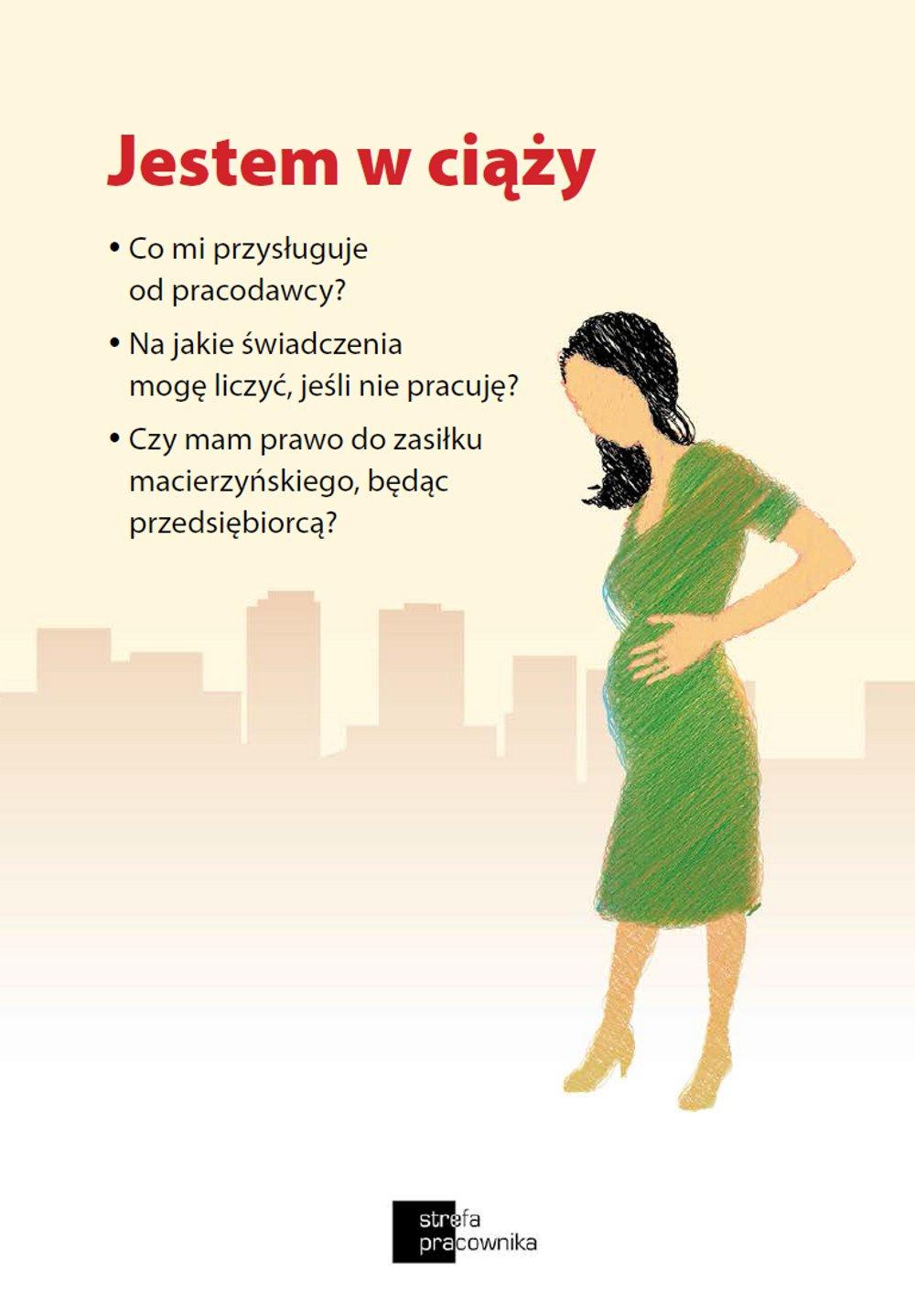 Jestem w ciąży. Co mi przysługuje od pracodawcy? Na jakie świadczenia mogę liczyć, jeśli nie pracuję? Czy mam prawo do zasiłku macierzyńskiego, będąc przedsiębiorcą? - Ebook (Książka PDF) do pobrania w formacie PDF