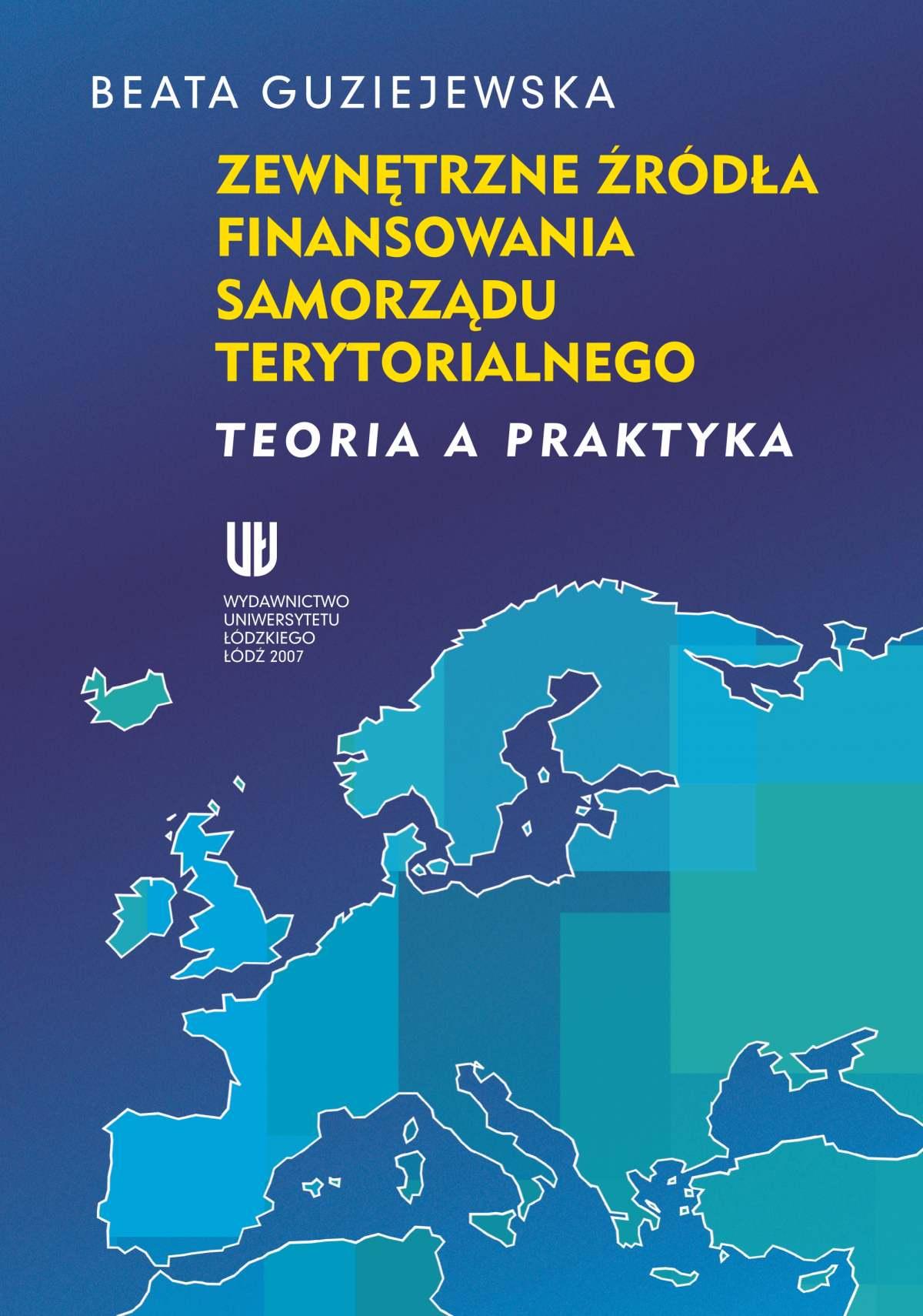 Zewnętrzne źródła finansowania samorządu terytorialnego. Teoria a praktyka - Ebook (Książka PDF) do pobrania w formacie PDF