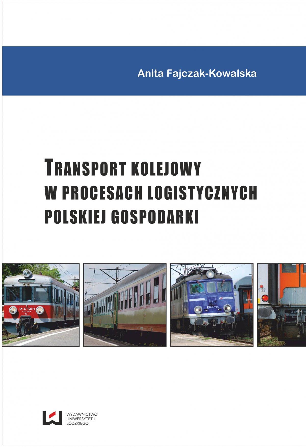 Transport kolejowy w procesach logistycznych polskiej gospodarki - Ebook (Książka PDF) do pobrania w formacie PDF