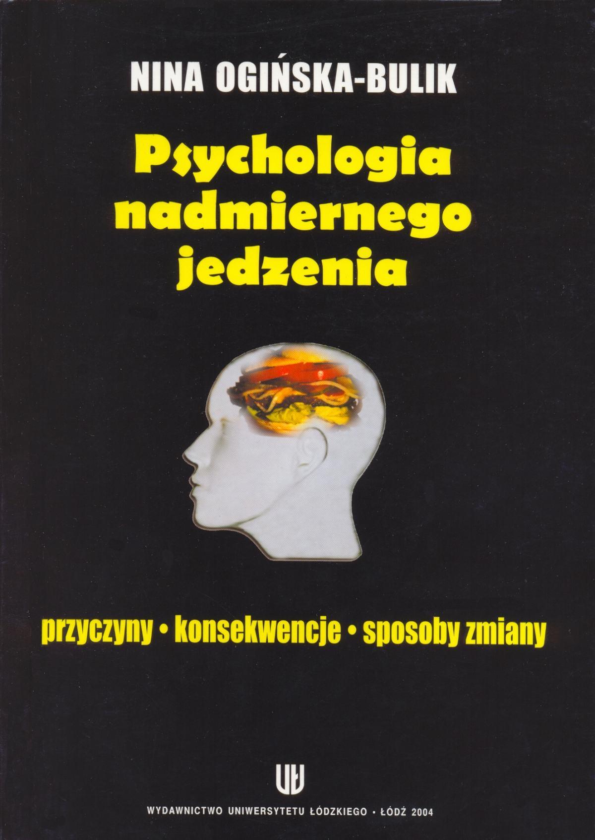 Psychologia nadmiernego jedzenia. Przyczyny - konsekwencje - sposoby zmiany - Ebook (Książka PDF) do pobrania w formacie PDF