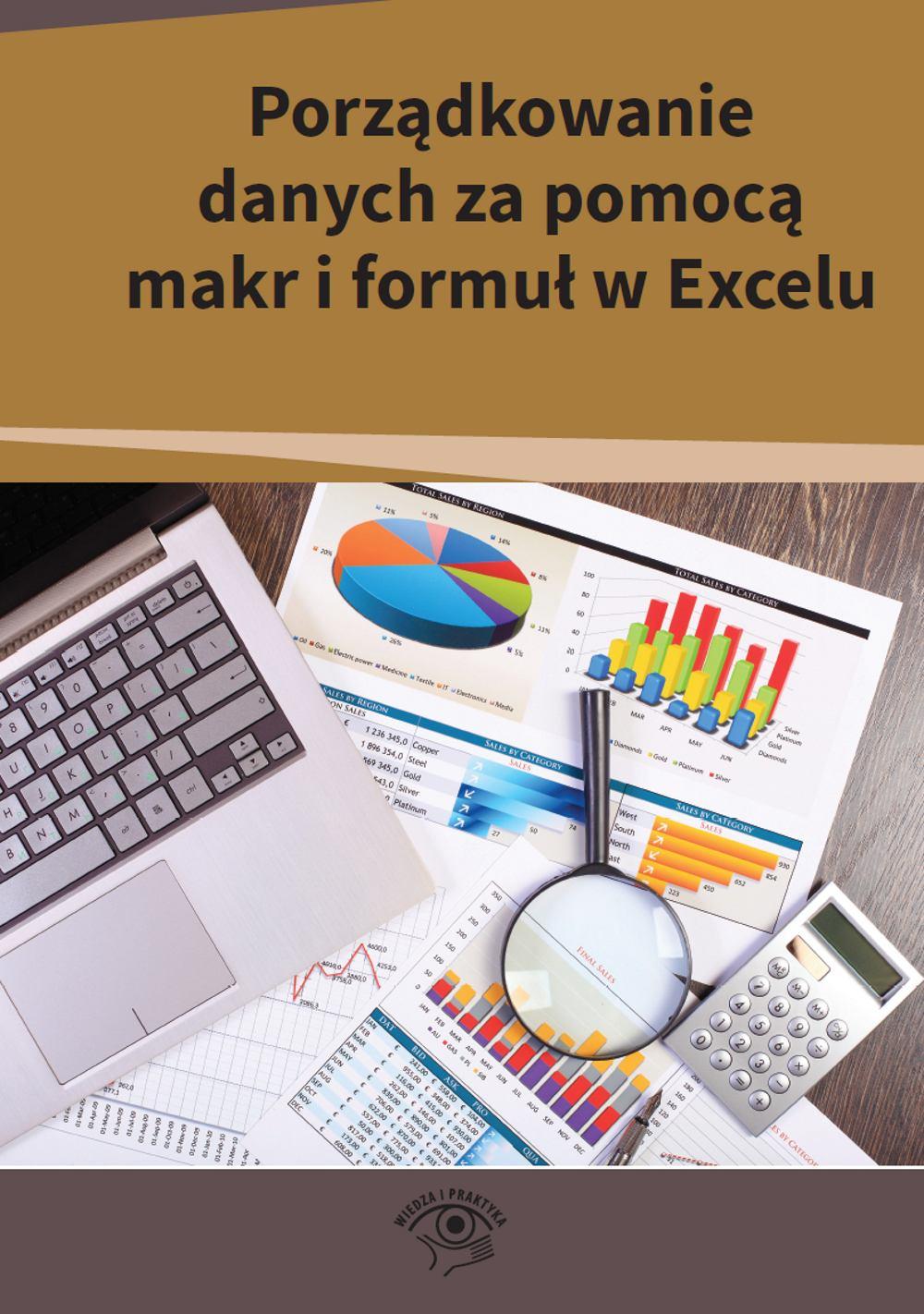 Porządkowanie danych za pomocą makr i formuł w Excelu - Ebook (Książka na Kindle) do pobrania w formacie MOBI
