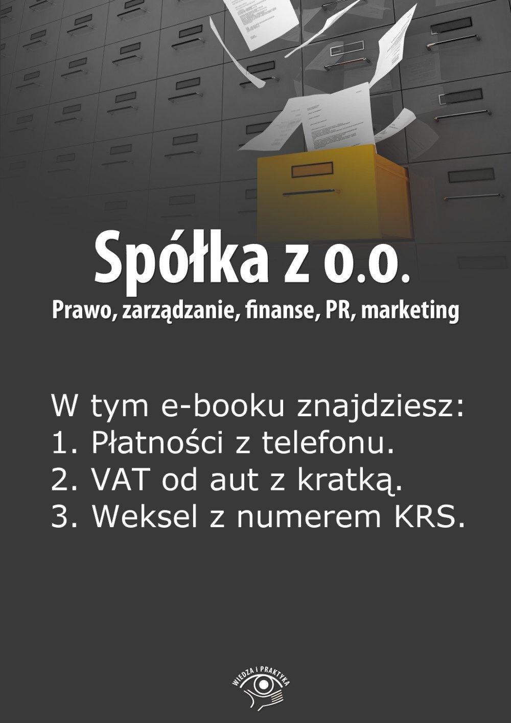 Spółka z o.o. Prawo, zarządzanie, finanse, PR, marketing. Wydanie luty 2014 r. - Ebook (Książka PDF) do pobrania w formacie PDF
