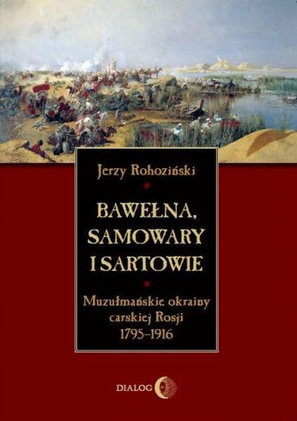Bawełna, samowary i Sartowie. Muzułmańskie okrainy carskiej Rosji 1795-1916 - Ebook (Książka EPUB) do pobrania w formacie EPUB