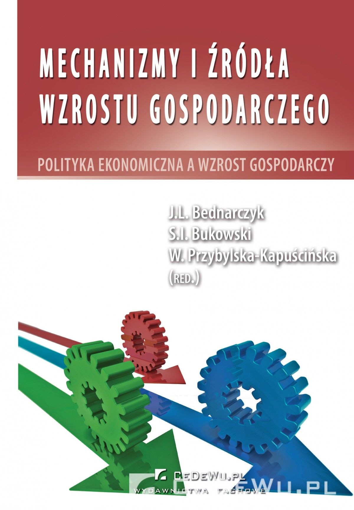 Mechanizmy i źródła wzrostu gospodarczego. Polityka ekonomiczna a wzrost gospodarczy - Ebook (Książka PDF) do pobrania w formacie PDF