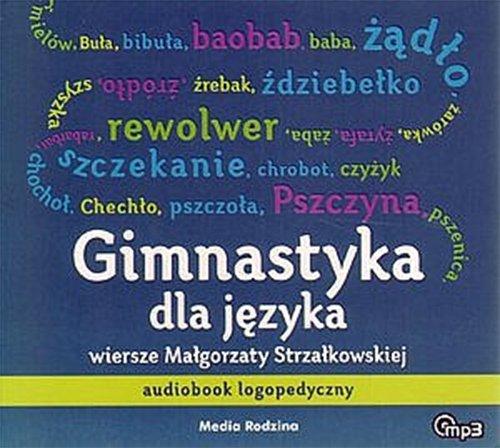 Gimnastyka dla języka - Audiobook (Książka audio MP3) do pobrania w całości w archiwum ZIP