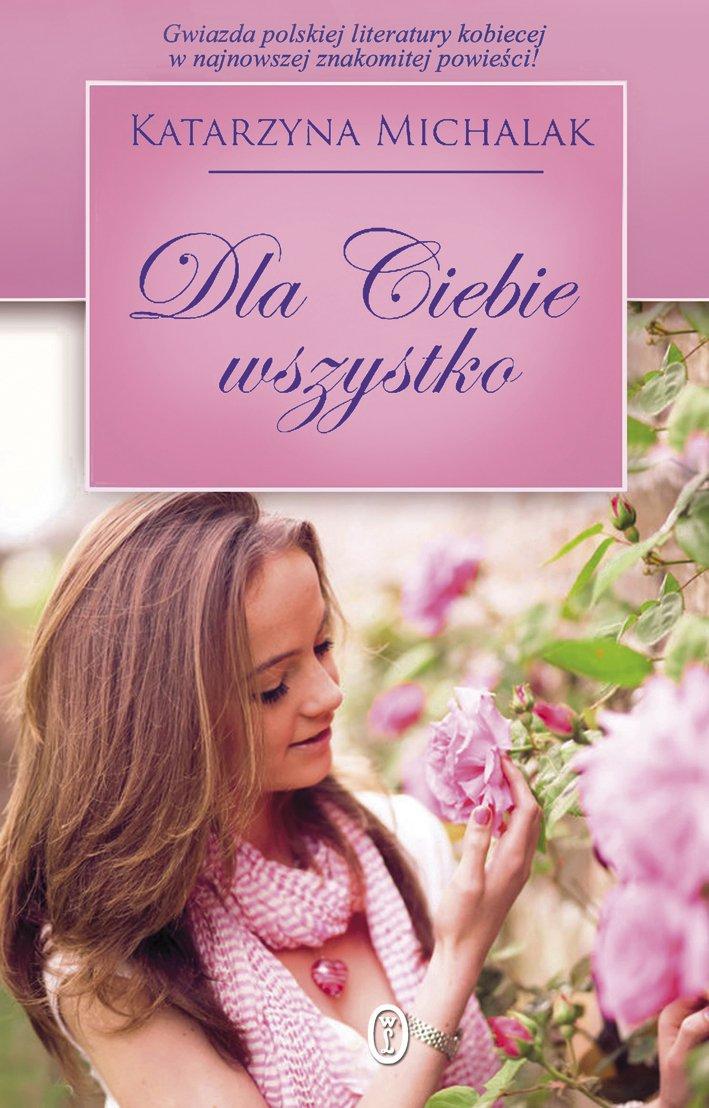Dla Ciebie wszystko - Ebook (Książka na Kindle) do pobrania w formacie MOBI
